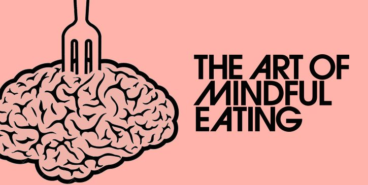 How to master the art of mindful eating